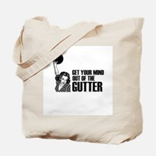 Mind out of the Gutter - Bowler Tote Bag