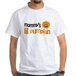 Mommy's Lil Pumpkin White T-Shirt