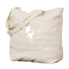 Man Made Disaster Tote Bag