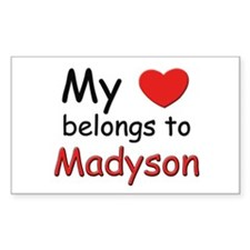 My heart belongs to madyson Rectangle Decal