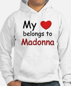 My heart belongs to madonna Hoodie