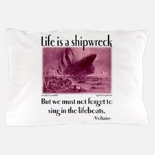 Sing in the Lifeboats Pillow Case