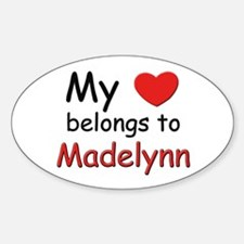 My heart belongs to madelynn Oval Decal
