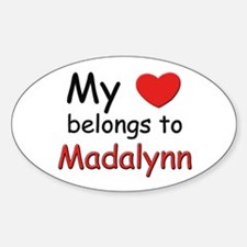 My heart belongs to madalynn Oval Decal