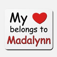 My heart belongs to madalynn Mousepad