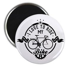 I Love To Ride My Bike Magnet