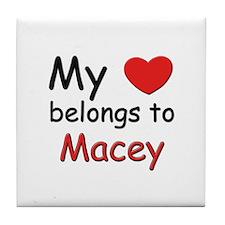 My heart belongs to macey Tile Coaster