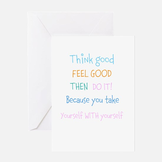 Think good, Feel good Quote Greeting Cards