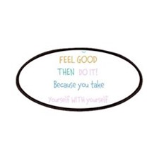 Think good, Feel good Quote Patches