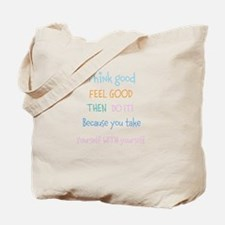 Think good, Feel good Quote Tote Bag