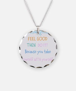 Think good, Feel good Quote Necklace
