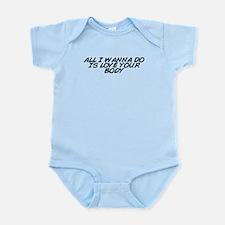 Funny Love your body Infant Bodysuit