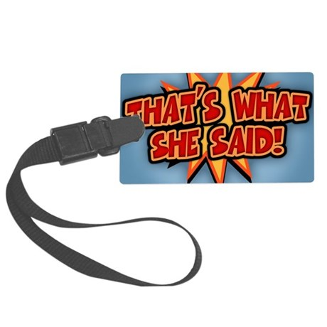 what-she-said-BUT Large Luggage Tag