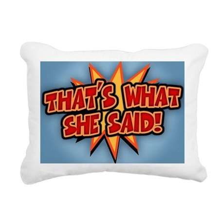 what-she-said-BUT Rectangular Canvas Pillow