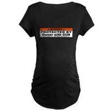 protected by gun owner Maternity T-Shirt