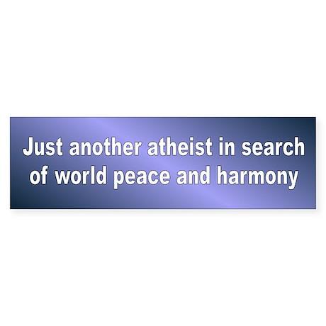 another atheist... Bumper Sticker