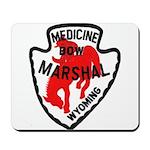 Medicine Bow Marshal Mousepad