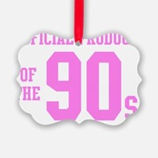 Official Product of the 90s (Pink Ornament