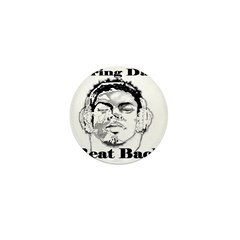 BRING DAT BEAT BACK Mini Button (10 pack)