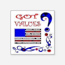 "GOT VALUES on black Square Sticker 3"" x 3"""