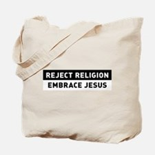 Reject Religion / Embrace Jesus Tote Bag