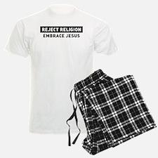 Reject Religion / Embrace Jesus Pajamas