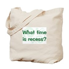 What Time Is Recess? Tote Bag