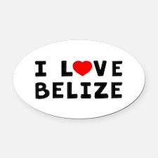 I Love Belize Oval Car Magnet