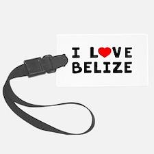 I Love Belize Luggage Tag