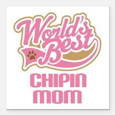 "Chipin Dog Mom Square Car Magnet 3"" x 3"""