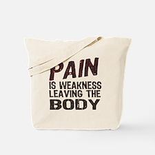Pain is Weakness Tote Bag