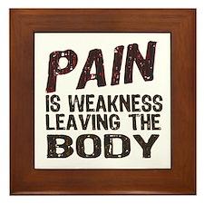 Pain is Weakness Framed Tile