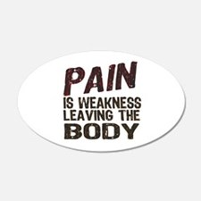 Pain is Weakness Wall Decal