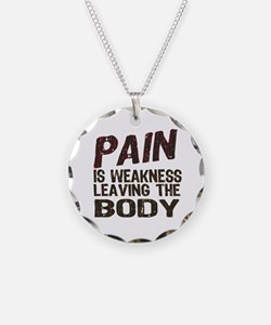 Pain is Weakness Necklace
