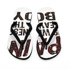 Pain is Weakness Flip Flops
