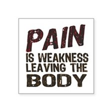 "Pain is Weakness Square Sticker 3"" x 3"""
