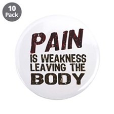 """Pain is Weakness 3.5"""" Button (10 pack)"""