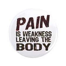 """Pain is Weakness 3.5"""" Button (100 pack)"""