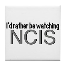 Rather Watch NCIS Tile Coaster