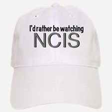 Rather Watch NCIS Baseball Baseball Cap