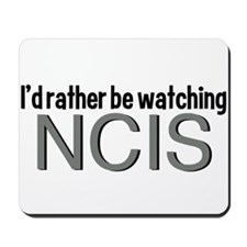 Rather Watch NCIS Mousepad