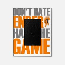 Don't Hate Ender, Hate teh Game Picture Frame