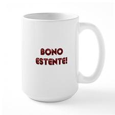 Bono Estente! Mugs