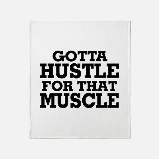 Gotta Hustle For That Muscle Black Throw Blanket