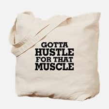 Gotta Hustle For That Muscle Black Tote Bag