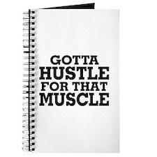 Gotta Hustle For That Muscle Black Journal