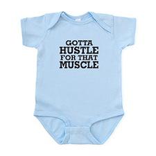 Gotta Hustle For That Muscle Black Infant Bodysuit