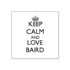 Keep calm and love Baird Sticker