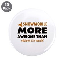 """snowmobile is awesome designs 3.5"""" Button (10 pack"""