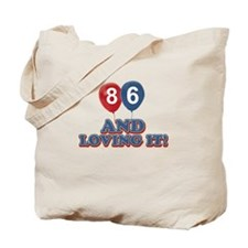 86 years and loving it Tote Bag